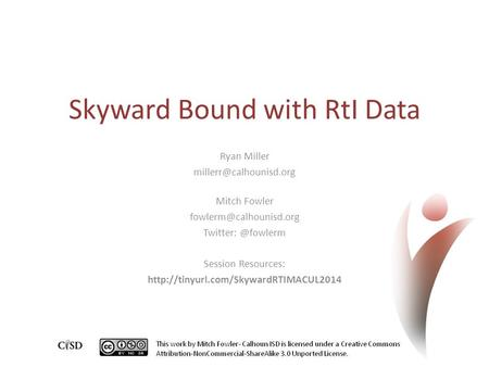 Skyward Bound with RtI Data Ryan Miller Mitch Fowler Session Resources: