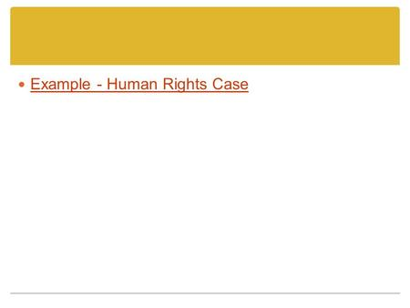 Example - Human Rights Case. Case Citation Formats Criminal Law:R v. Jones prosecution v. defense Civil Law:Smith v. Jones plaintiff v. defendant Human.