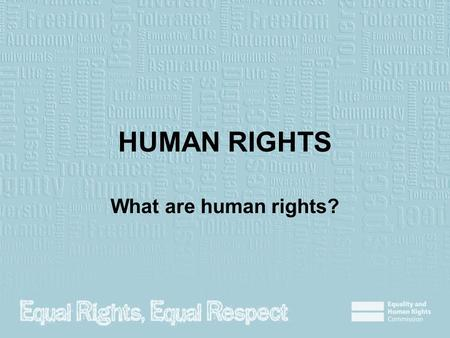 HUMAN RIGHTS What are human rights?. Journal entry (5 min) Please use complete sentences to answer the questions below Think of some of the rights that.