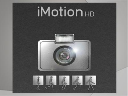 Description: iMotion HD is an intuitive and powerful time- lapse and stop-motion app for iOS. It allows you to easily make your own movie by taking photos.