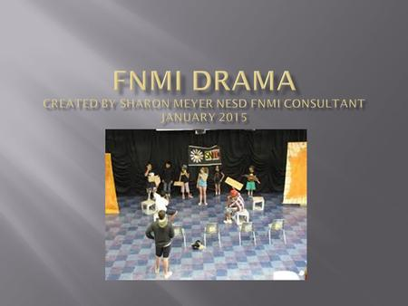 FNMI Drama First Nations theater is one of the most multifaceted Canadian genres, featuring a diverse range of performative traditions and themes. From.