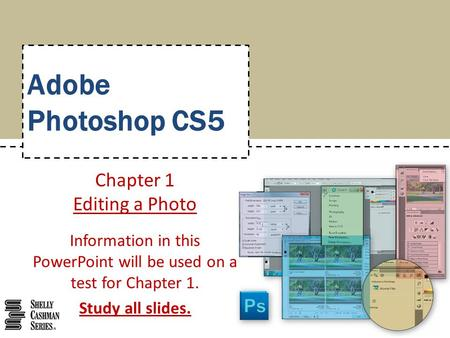 Adobe Photoshop CS5 Chapter 1 Editing a Photo