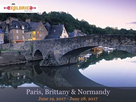 Paris, Brittany & Normandy June 19, 2017 - June 28, 2017.