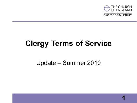 1 Clergy Terms of Service Update – Summer 2010 1.
