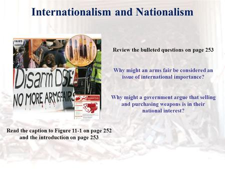 Read the caption to Figure 11-1 on page 252 and the introduction on page 253 Internationalism and Nationalism Review the bulleted questions on page 253.