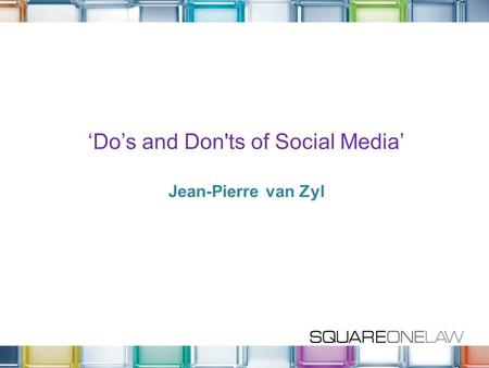 'Do's and Don'ts of Social Media' Jean-Pierre van Zyl.