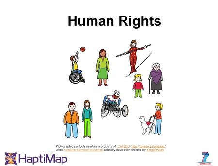 Human Rights Pictographic symbols used are a property of  CATEDU (http://catedu.es/arasaac/) under Creative Common's License and they have been created.