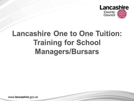 Lancashire One to One Tuition: Training for School Managers/Bursars.