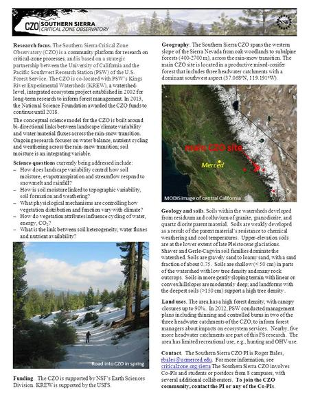 Research focus. The Southern Sierra Critical Zone Observatory (CZO) is a community platform for research on critical-zone processes, and is based on a.