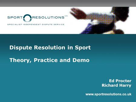 Dispute Resolution in Sport Theory, Practice and Demo