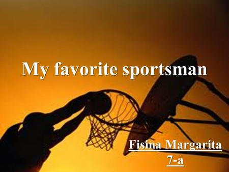 "Fisina Margarita 7-a My favorite sportsman. ""The greatest basketball player of all time"" - NBA One of the most effectively marketed athletes of his generation."