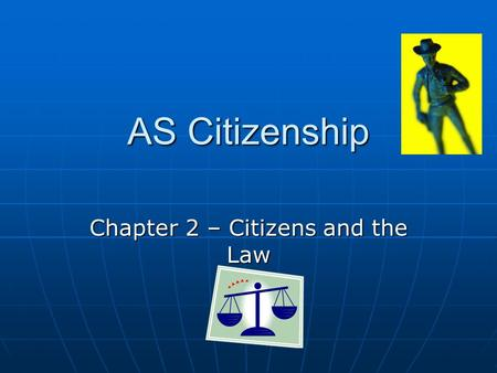 AS Citizenship Chapter 2 – Citizens and the Law. Session Aim : To explore law and order in communities Learning objectives: To identify and name Government.