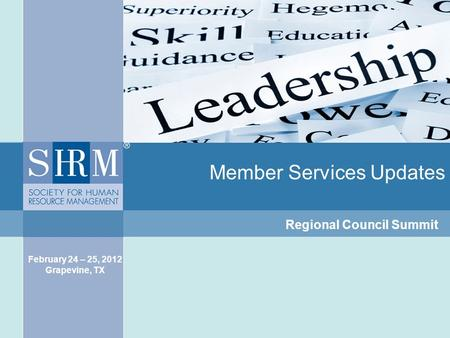 Member Services Updates Regional Council Summit February 24 – 25, 2012 Grapevine, TX.