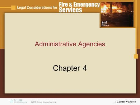 Administrative Agencies Chapter 4. Copyright © 2007 Thomson Delmar Learning Objectives Identify executive-branch agencies. Explain that administrative.