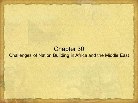 Chapter 30 Challenges of Nation Building in Africa <strong>and</strong> the Middle East.