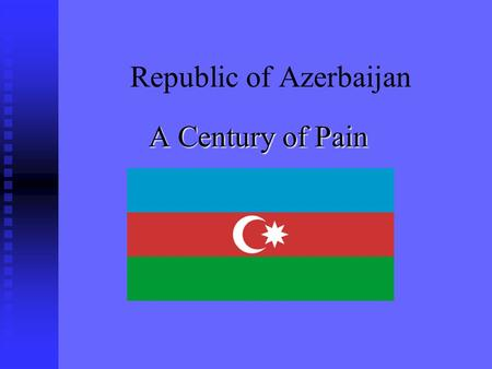 Republic of Azerbaijan A Century of Pain. Geologic Features - Resources Oil being the most important natural resource followed by iron ore, copper,