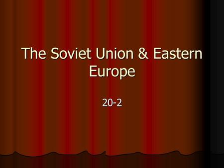 The Soviet Union & Eastern Europe 20-2. Key Terms Heavy industry – the manufacture of machines & equipment for factories & mines Heavy industry – the.