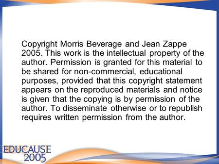 Copyright Morris Beverage and Jean Zappe 2005. This work is the intellectual property of the author. Permission is granted for this material to be shared.