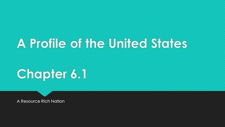 A Profile of the United States Chapter 6.1