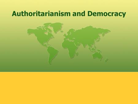 Authoritarianism and Democracy