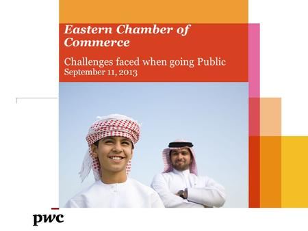 Eastern Chamber of Commerce Challenges faced when going Public September 11, 2013.