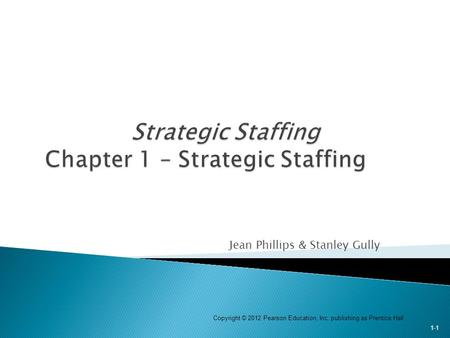 Strategic Staffing Chapter 1 – Strategic Staffing