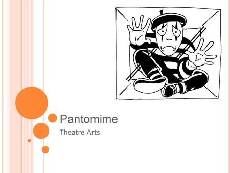 Pantomime Theatre Arts.