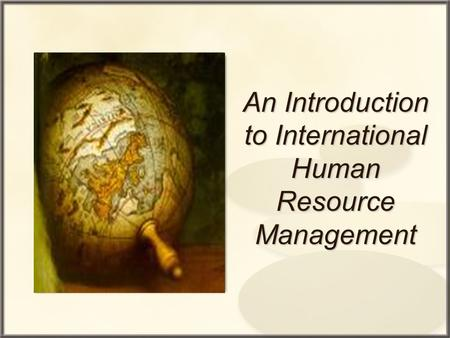An Introduction to International Human Resource Management.