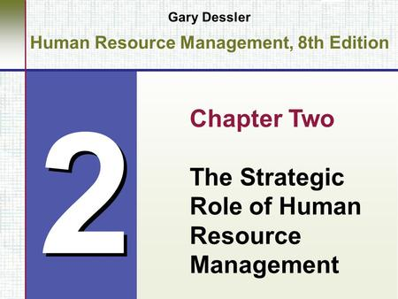 2 2 Gary Dessler Human Resource Management, 8th Edition Chapter Two The Strategic Role of Human Resource Management.