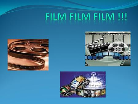 What is a film? Do you like watching films? What films do you prefer?