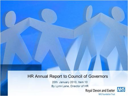 HR Annual Report to Council of Governors 20th January 2010, Item 10 By Lynn Lane, Director of HR.