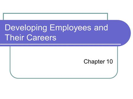 Developing Employees and Their Careers