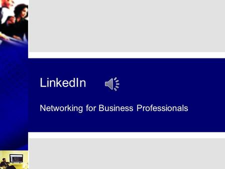 LinkedIn Networking for Business Professionals What is LinkedIn? LinkedIn is a professional business networking site. Essentially it gives you a hub.