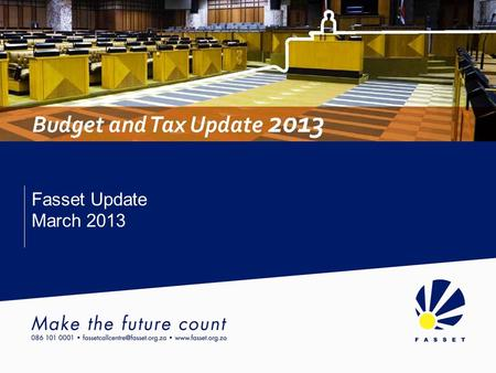 Fasset Update March 2013. Fasset Update March 2013 Seta Funding Regulations Overview of major changes WSP submission will be due on 30 April (and not.