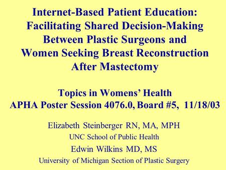 Internet-Based Patient Education: Facilitating Shared Decision-Making Between Plastic Surgeons and Women Seeking Breast Reconstruction After Mastectomy.