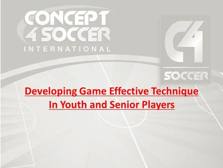 Developing Game Effective Technique In Youth and Senior Players.