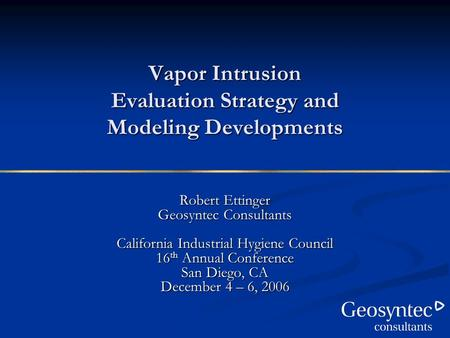 Vapor Intrusion Evaluation Strategy and Modeling Developments