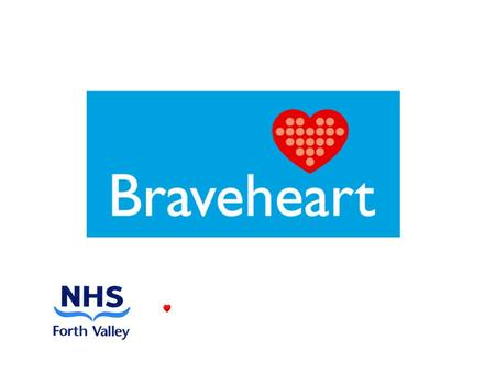 Braveheart Braveheart recruits and trains volunteer mentors to run self-help groups for people who suffer angina or have had a heart attack. Aims: To.