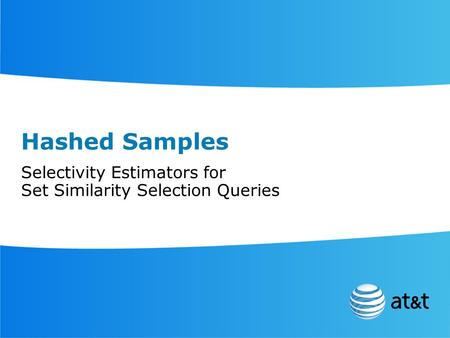 Hashed Samples Selectivity Estimators for Set Similarity Selection Queries.