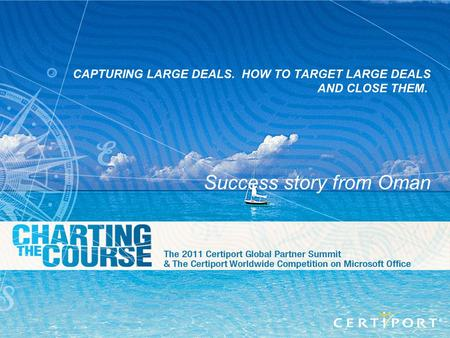 GPS 2011 Slide - 1 CAPTURING LARGE DEALS. HOW TO TARGET LARGE DEALS AND CLOSE THEM. Success story from Oman.
