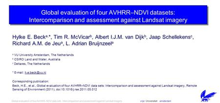 Vrije Universiteit amsterdamGlobal evaluation of four AVHRR–NDVI data sets: Intercomparison and assessment against Landsat imagery Hylke E. Beck a, *,