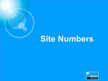 Site Numbers. Total number of UK sites, roadside Source: Route, Outdoor Media Centre Note: sites reflect those belonging to media owners who are members.