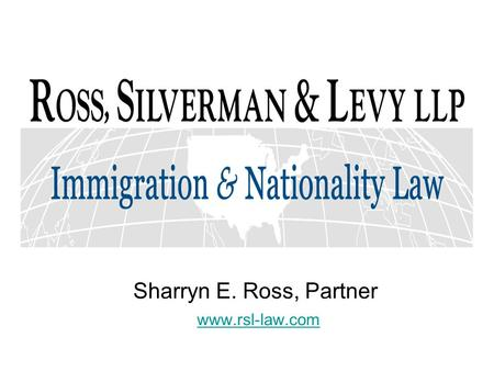 Sharryn E. Ross, Partner www.rsl-law.com www.rsl-law.com.