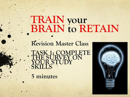 TRAIN your BRAIN to RETAIN