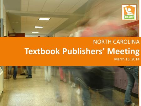 NORTH CAROLINA Textbook Publishers' Meeting March 13, 2014 1.