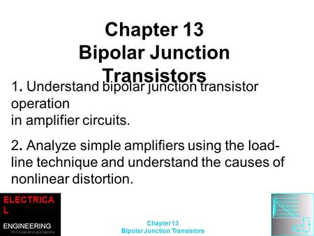 ELECTRICA L ENGINEERING Principles and Applications SECOND EDITION ALLAN R. HAMBLEY ©2002 Prentice-Hall, Inc. Chapter 13 Bipolar Junction Transistors Chapter.