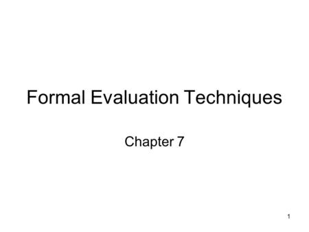 1 Formal Evaluation Techniques Chapter 7. 2 test set error rates, confusion matrices, lift charts Focusing on formal evaluation methods for supervised.