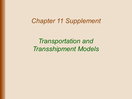Transportation and Transshipment Models