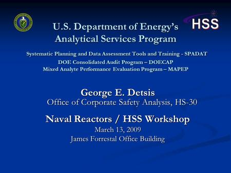 U.S. Department of Energy's Analytical Services Program Systematic Planning and Data Assessment Tools and Training - SPADAT DOE Consolidated Audit Program.