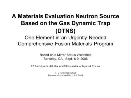 A Materials Evaluation Neutron Source Based on the Gas Dynamic Trap (DTNS) One Element in an Urgently Needed Comprehensive Fusion Materials Program Based.